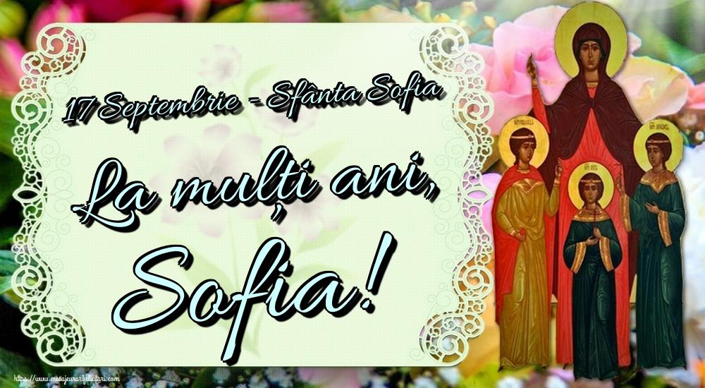 Felicitari de Sfânta Sofia - 17 Septembrie - Sfânta Sofia La mulți ani, Sofia!