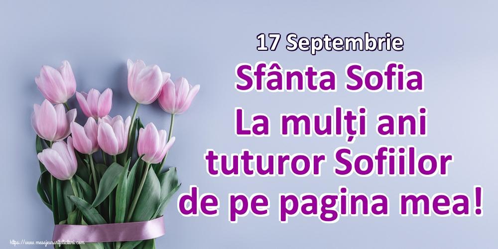 Felicitari de Sfânta Sofia - 17 Septembrie Sfânta Sofia La mulți ani tuturor Sofiilor de pe pagina mea!