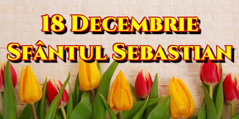 Felicitari de Sfântul Sebastian - 18 Decembrie Sfântul Sebastian