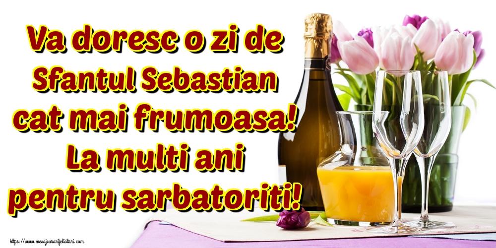 Felicitari de Sfântul Sebastian - Va doresc o zi de Sfantul Sebastian cat mai frumoasa! La multi ani pentru sarbatoriti!