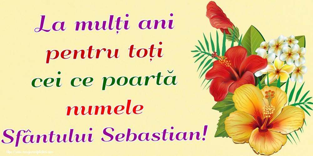 Felicitari de Sfântul Sebastian - La mulți ani pentru toți cei ce poartă numele Sfântului Sebastian!