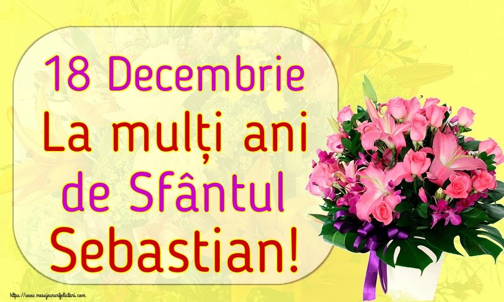 Felicitari de Sfântul Sebastian - 18 Decembrie La mulți ani de Sfântul Sebastian!