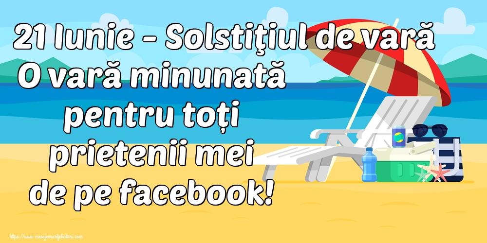 Felicitari de Vară - 21 Iunie - Solstiţiul de vară O vară minunată pentru toți prietenii mei de pe facebook!