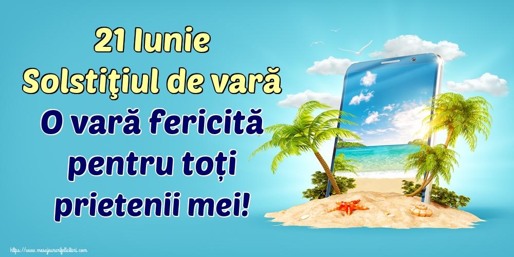Felicitari de Vară - 21 Iunie Solstiţiul de vară O vară fericită pentru toți prietenii mei!