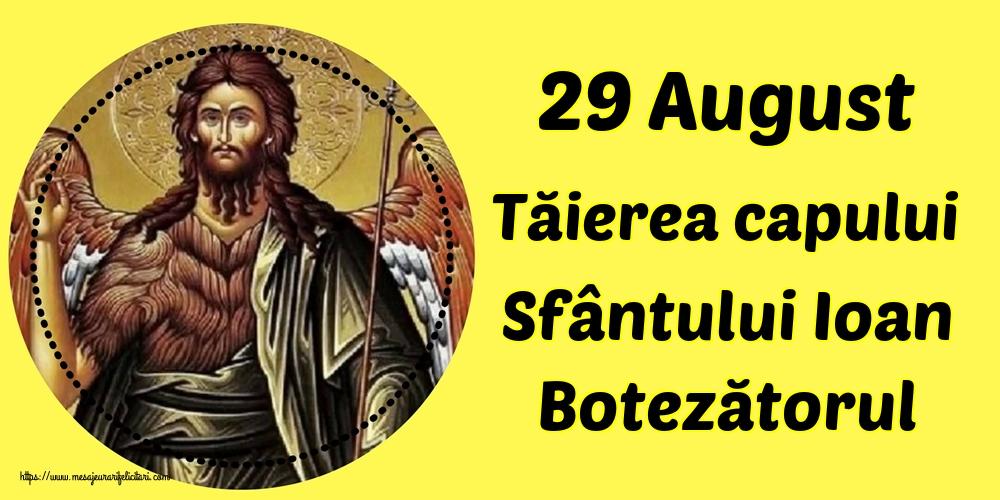 Imagini de Tăierea capului Sfântului Ioan - 29 August Tăierea capului Sfântului Ioan Botezătorul