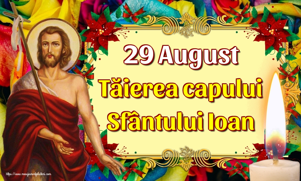 Imagini de Tăierea capului Sfântului Ioan - 29 August Tăierea capului Sfântului Ioan