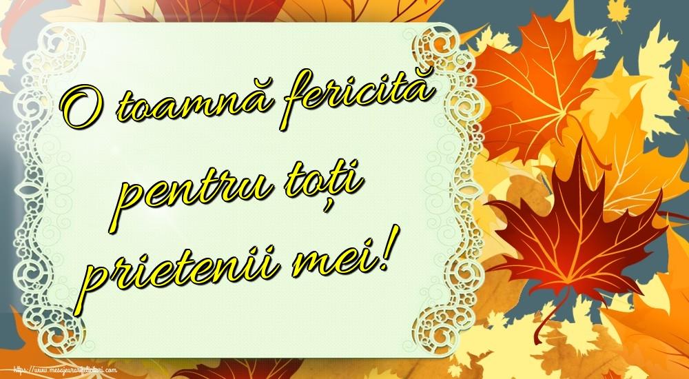 Felicitari de Toamnă - O toamnă fericită pentru toți prietenii mei!