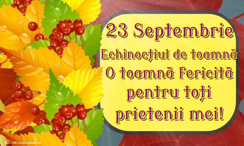 Felicitari de Toamnă - 23 Septembrie Echinocțiul de toamnă O toamnă fericită pentru toți prietenii mei!
