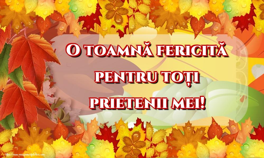 Felicitari de Toamnă - O toamnă fericită pentru toți prietenii mei! - mesajeurarifelicitari.com