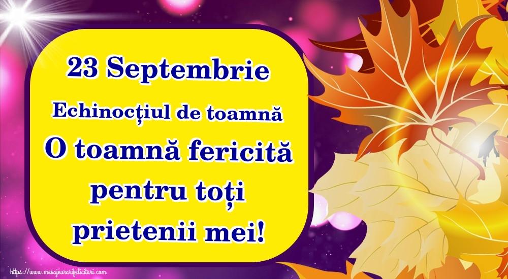 Felicitari de Toamnă - 23 Septembrie Echinocțiul de toamnă O toamnă fericită pentru toți prietenii mei! - mesajeurarifelicitari.com