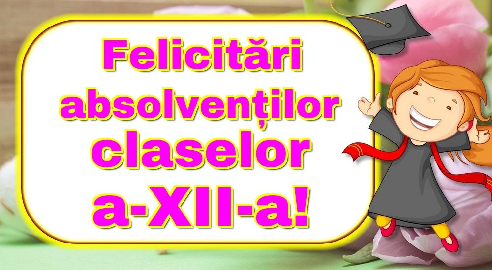 Felicitari Ultimul clopoţel clasa a-XII-a - Felicitări absolvenților claselor a-XII-a!