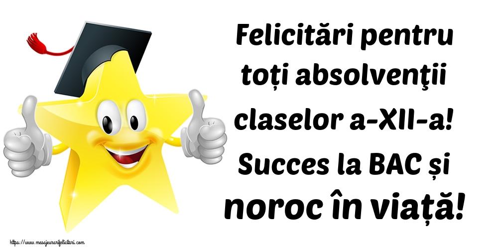 Felicitari Ultimul clopoţel clasa a-XII-a - Felicitări pentru toți absolvenţii claselor a-XII-a! Succes la BAC și noroc în viață!