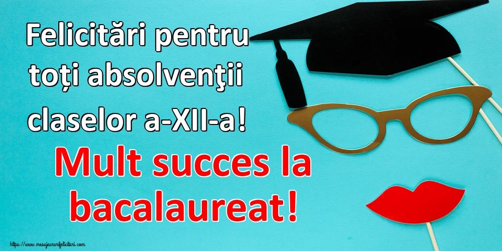 Felicitari Ultimul clopoţel clasa a-XII-a - Felicitări pentru toți absolvenţii claselor a-XII-a! Mult succes la bacalaureat!