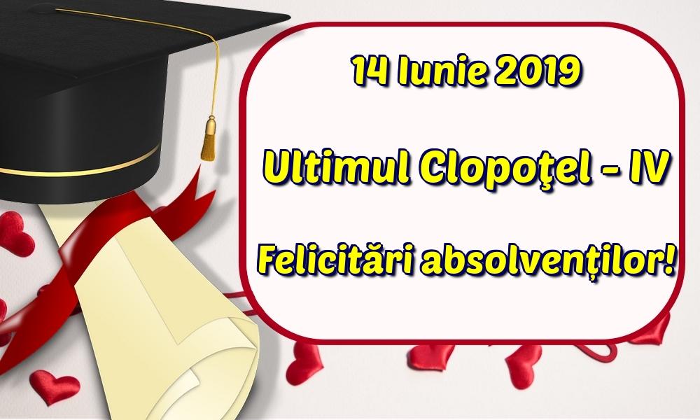 Felicitari de Ultimul clopoţel clasa a IV-a - 14 Iunie 2019 Ultimul Clopoţel - IV Felicitări absolvenților!