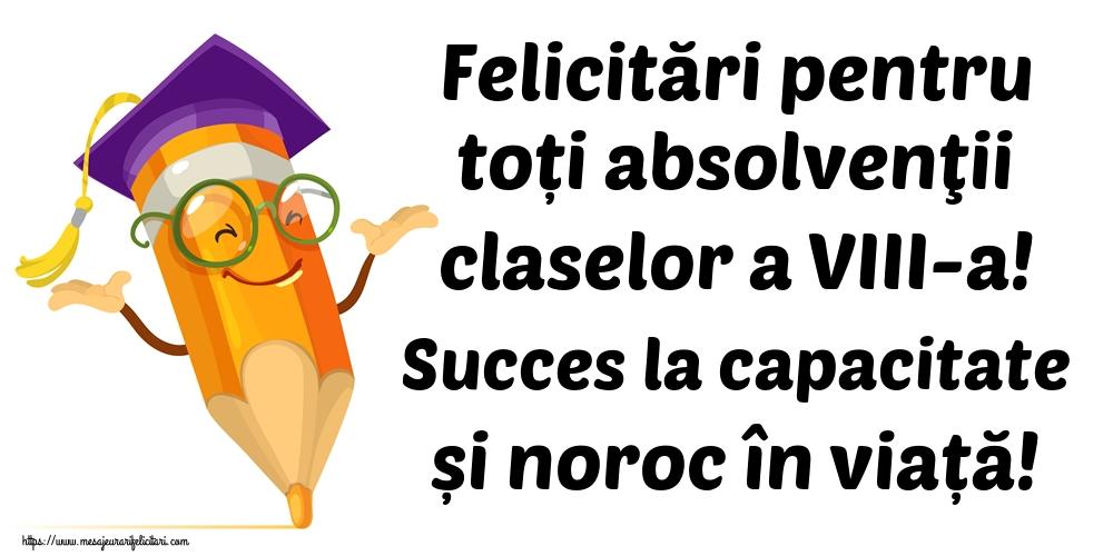 Ultimul clopoţel clasa a VIII-a Felicitări pentru toți absolvenţii claselor a VIII-a! Succes la capacitate și noroc în viață!