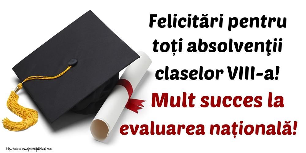 Ultimul clopoţel clasa a VIII-a Felicitări pentru toți absolvenţii claselor VIII-a! Mult succes la evaluarea națională!
