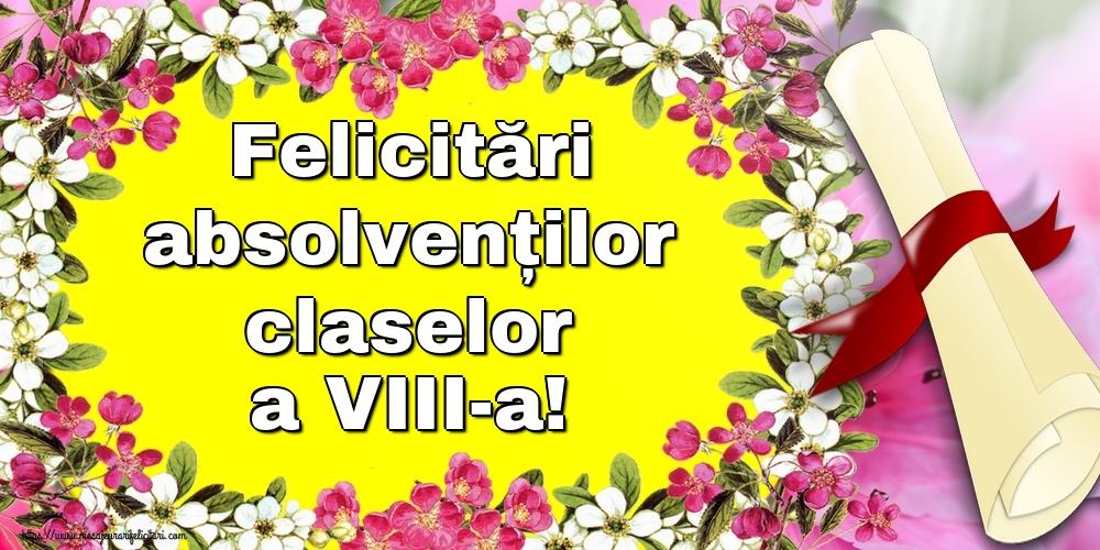 Felicitari de Ultimul clopoţel clasa a VIII-a - Felicitări absolvenților claselor a VIII-a!