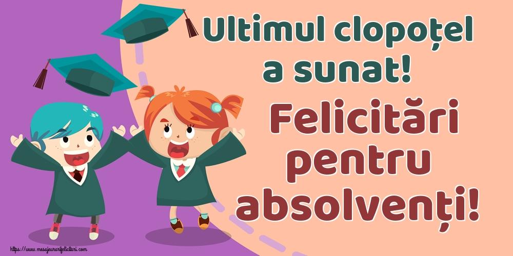 Felicitari de Ultimul clopoţel clasa a VIII-a - Ultimul clopoţel a sunat! Felicitări pentru absolvenți!