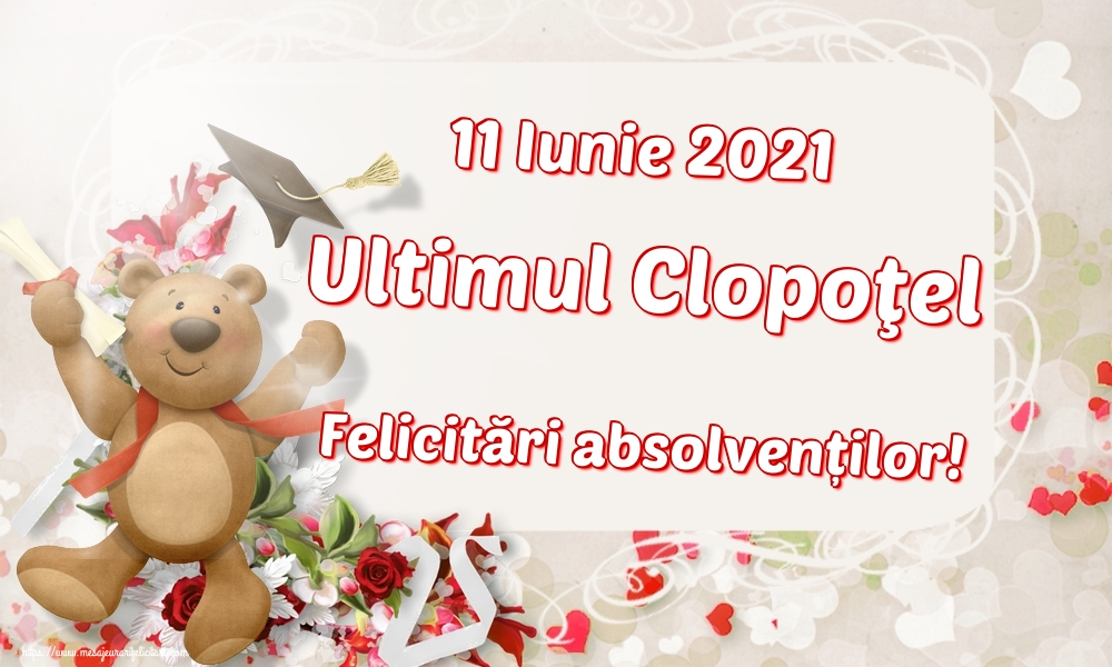 Felicitari de Ultimul clopoţel clasa a VIII-a - 11 Iunie 2021 Ultimul Clopoţel Felicitări absolvenților!
