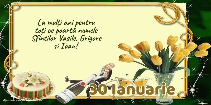 Felicitari de Sfintii Vasile, Grigore si Ioan - 30 Ianuarie
