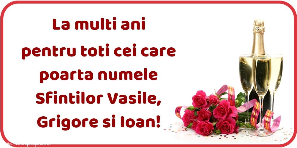 Felicitari de Sfintii Vasile, Grigore si Ioan - La multi ani pentru toti cei care poarta numele Sfintilor Vasile, Grigore si Ioan!