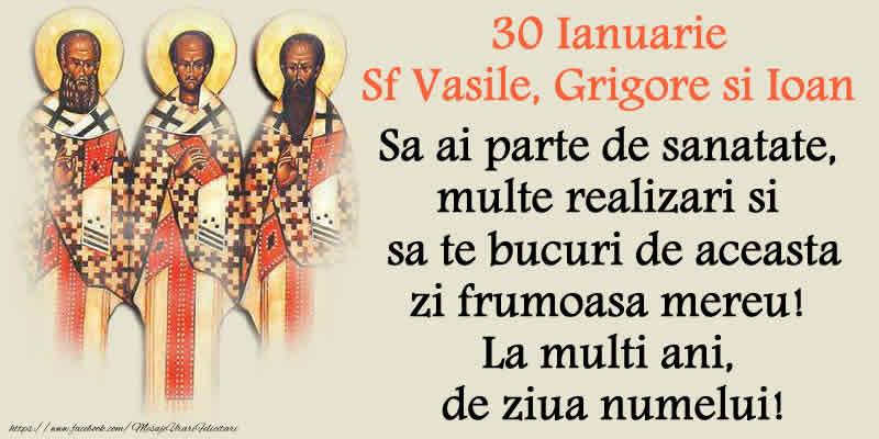 Sfintii Vasile, Grigore si Ioan 30 Ianuarie Sf Vasile, Grigore si Ioan