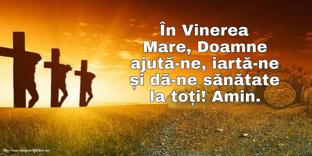 Imagini de Vinerea Mare cu mesaje - În Vinerea Mare, Doamne ajută-ne, iartă-ne