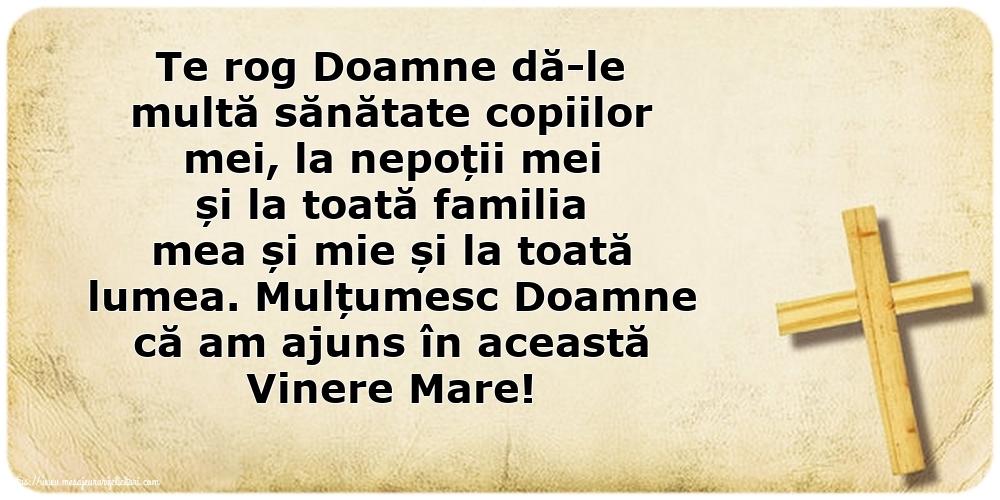 Imagini de Vinerea Mare - Te rog Doamne dă-le multă sănătate copiilor mei - mesajeurarifelicitari.com
