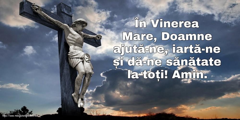 Imagini de Vinerea Mare - În Vinerea Mare, Doamne ajută-ne, iartă-ne - mesajeurarifelicitari.com