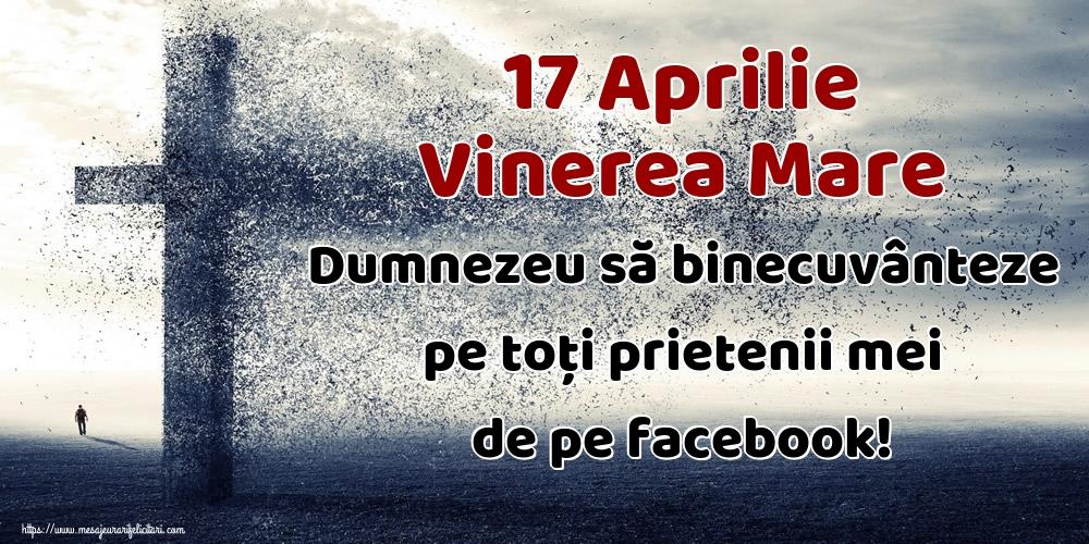 Imagini de Vinerea Mare - 17 Aprilie Vinerea Mare Dumnezeu să binecuvânteze pe toți prietenii mei de pe facebook!