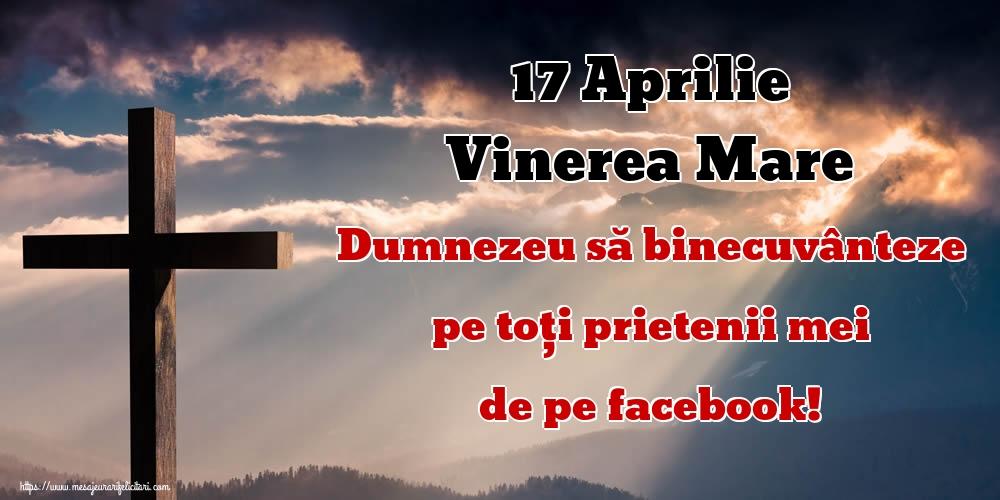 Imagini de Vinerea Mare - 17 Aprilie Vinerea Mare Dumnezeu să binecuvânteze pe toți prietenii mei de pe facebook! - mesajeurarifelicitari.com