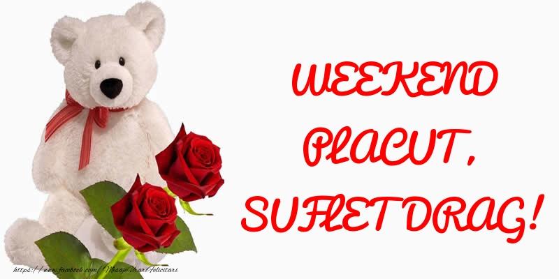 Felicitari de Weekend - WEEKEND PLACUT, SUFLET DRAG!