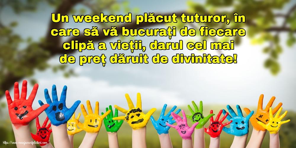 Felicitari de Weekend - Un weekend plăcut tuturor