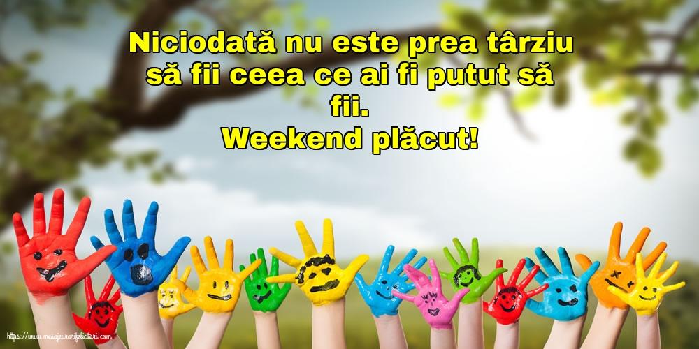Felicitari de Weekend - Weekend plăcut!
