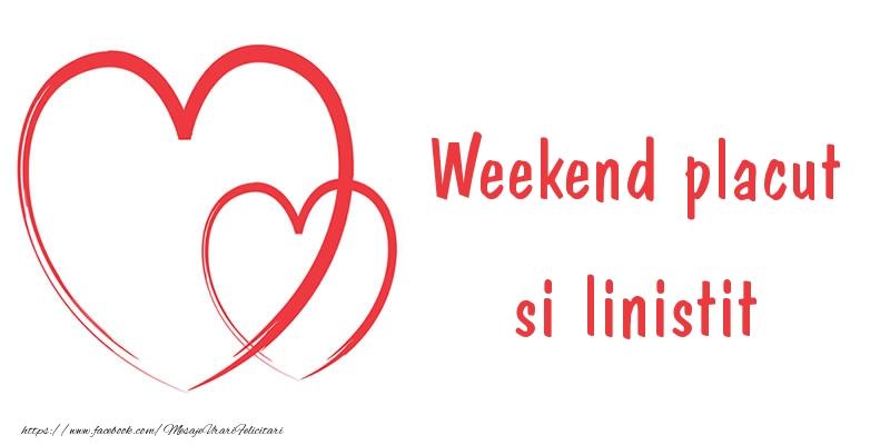 Felicitari de Weekend - Weekend placut si linistit