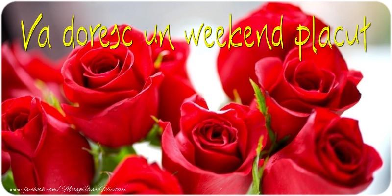 Felicitari de Weekend - Va doresc un weekend placut tuturor.