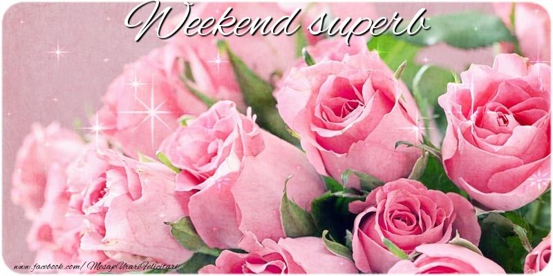 Felicitari de Weekend - Weekend superb