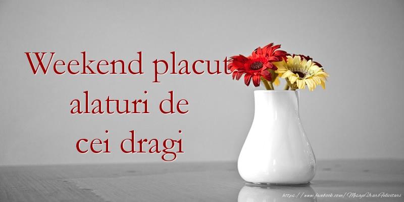 Felicitari de Weekend - Weekend placut alaturi de cei dragi
