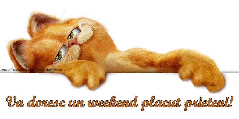 Felicitari de Weekend - Va doresc un weekend placut prieteni!