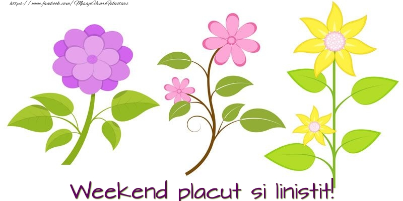 Felicitari de Weekend - Weekend placut si linistit!