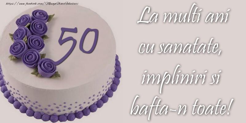 Zi de nastere cu varsta 50 de ani - La multi ani!