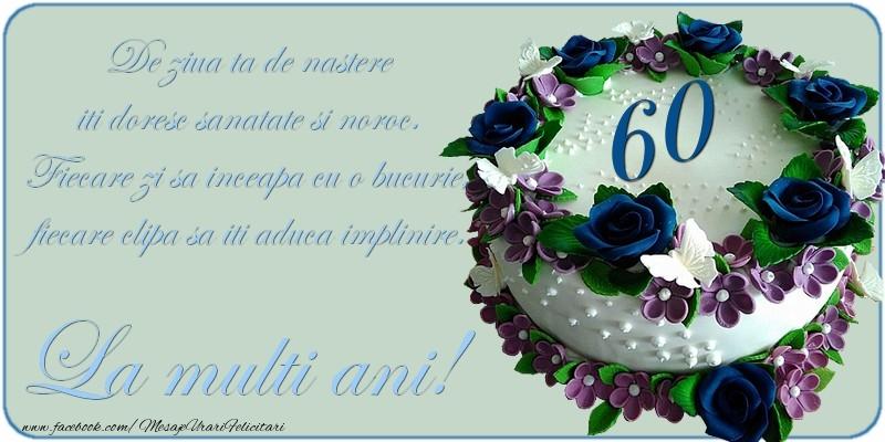 Cele mai apreciate felicitari de zi de nastere cu varsta - 60 de ani - La multi ani!