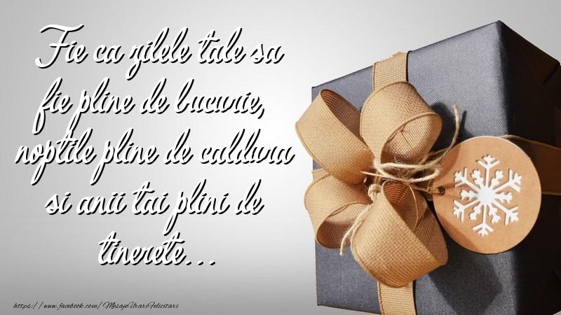 Cele mai apreciate felicitari de zi de nastere - Fie ca zilele tale sa fie pline de bucurie