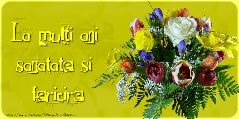 Cele mai apreciate felicitari de zi de nastere - La multi ani, sanatate si fericire!