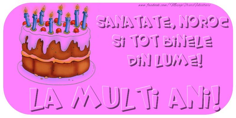 Felicitari de zi de nastere - La multi ani cu sanatate, noroc si tot binele din lume!