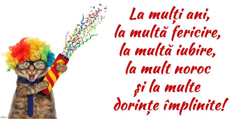 Felicitari de zi de nastere - La mulți ani, la multă fericire, la multă iubire, la mult noroc și la multe dorințe împlinite!