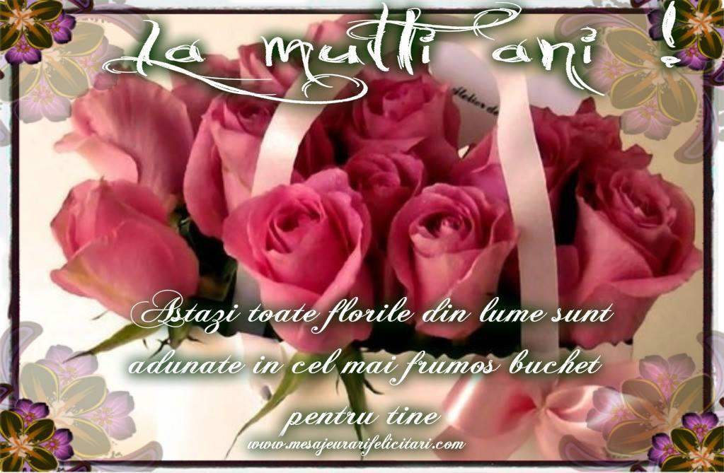 Cele mai apreciate felicitari de zi de nastere - Astazi toate florile din lume sunt adunate in cel mai frumos buchet pentru tine