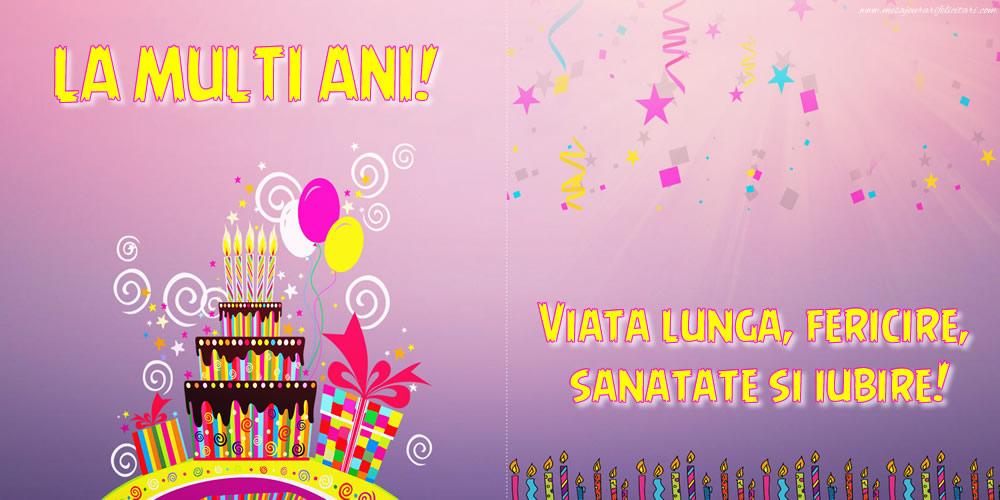Felicitari de zi de nastere - La mulți ani! Viață lungă, fericire, sănătate și iubire!
