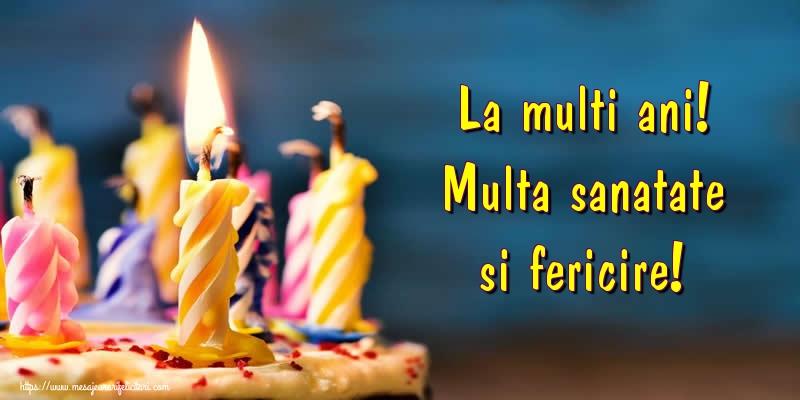 Felicitari de zi de nastere - La multi ani! Multa sanatate si fericire!