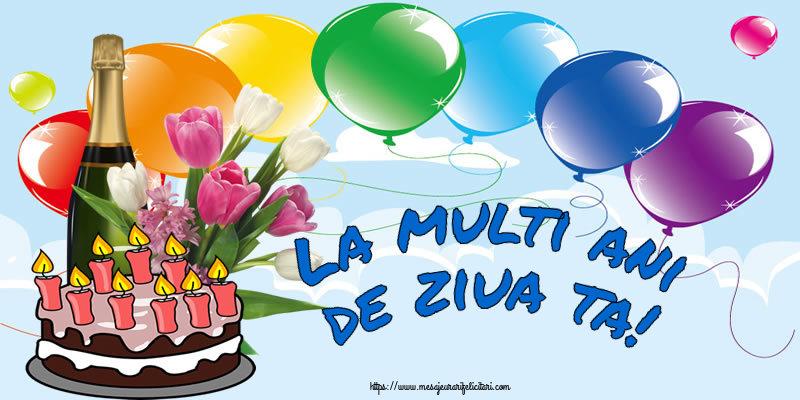 Felicitari de zi de nastere - La multi ani de ziua ta!